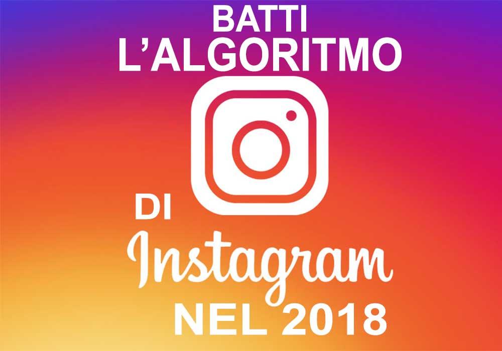 Algoritmo di Instagram 2018: ecco tutti i segreti da sapere