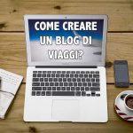 come creare un blog di viaggi